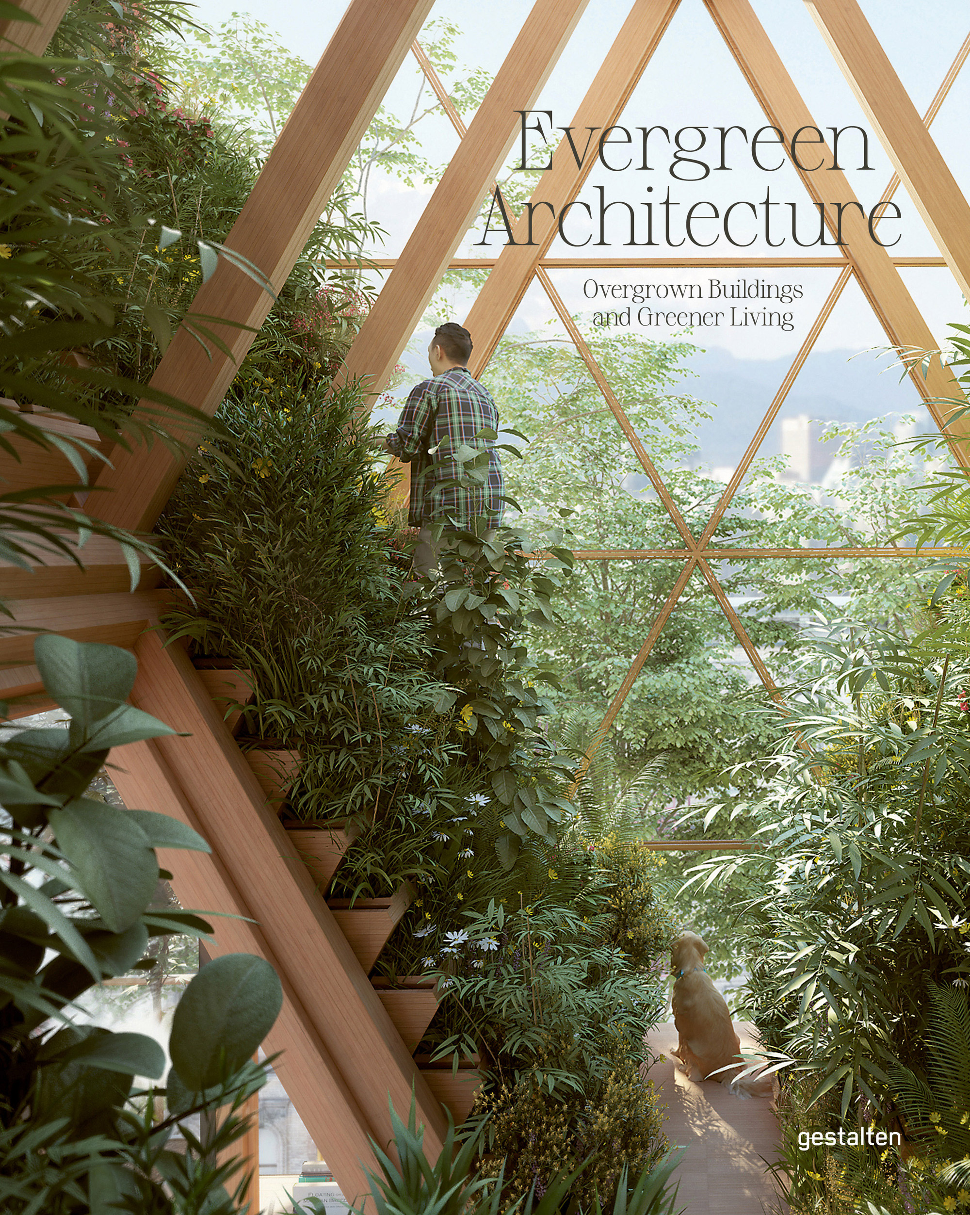 Evergreen Architecture: A New Book Explores Buildings That Place Nature at Their Core